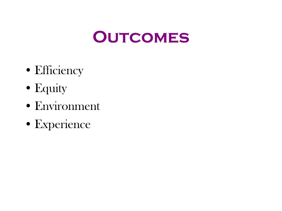 Outcomes Efficiency Equity Environment Experience