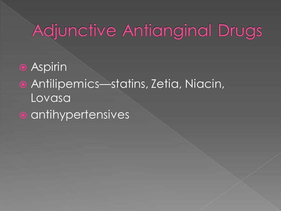  Aspirin  Antilipemics—statins, Zetia, Niacin, Lovasa  antihypertensives