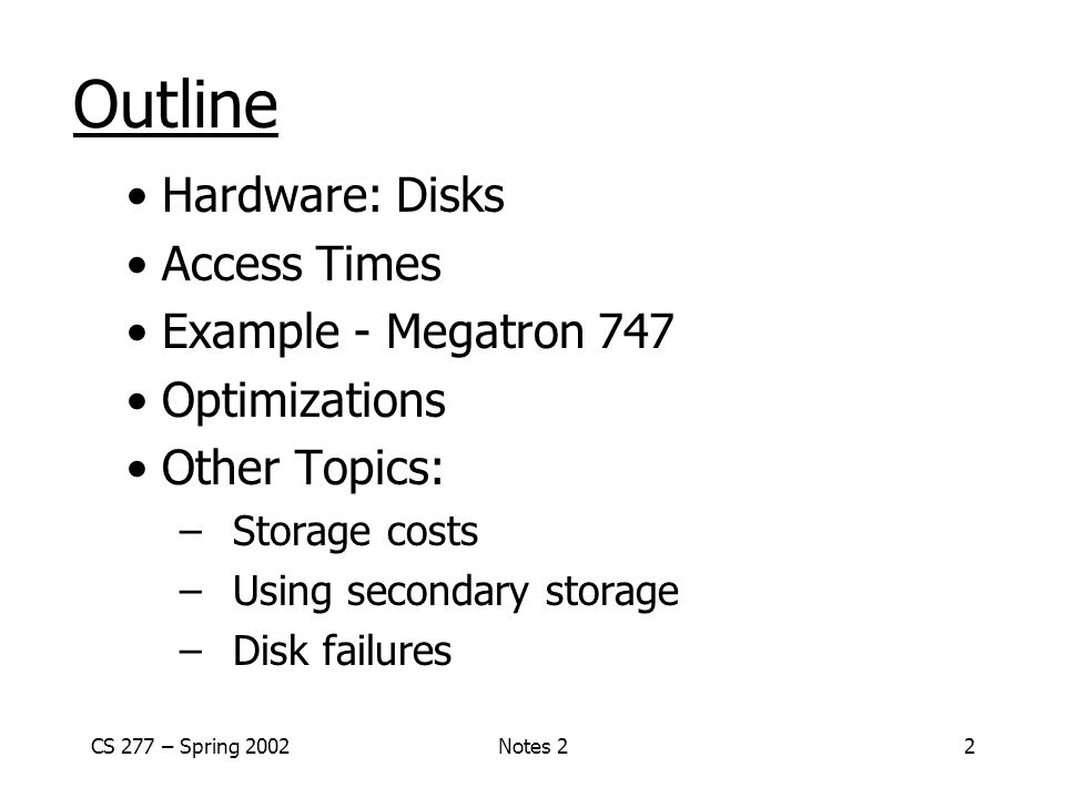 CS 277 – Spring 2002Notes 23 Hardware DBMS Data Storage