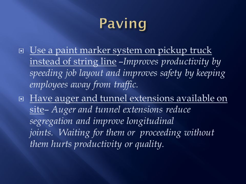  Use a paint marker system on pickup truck instead of string line – Improves productivity by speeding job layout and improves safety by keeping employees away from traffic.