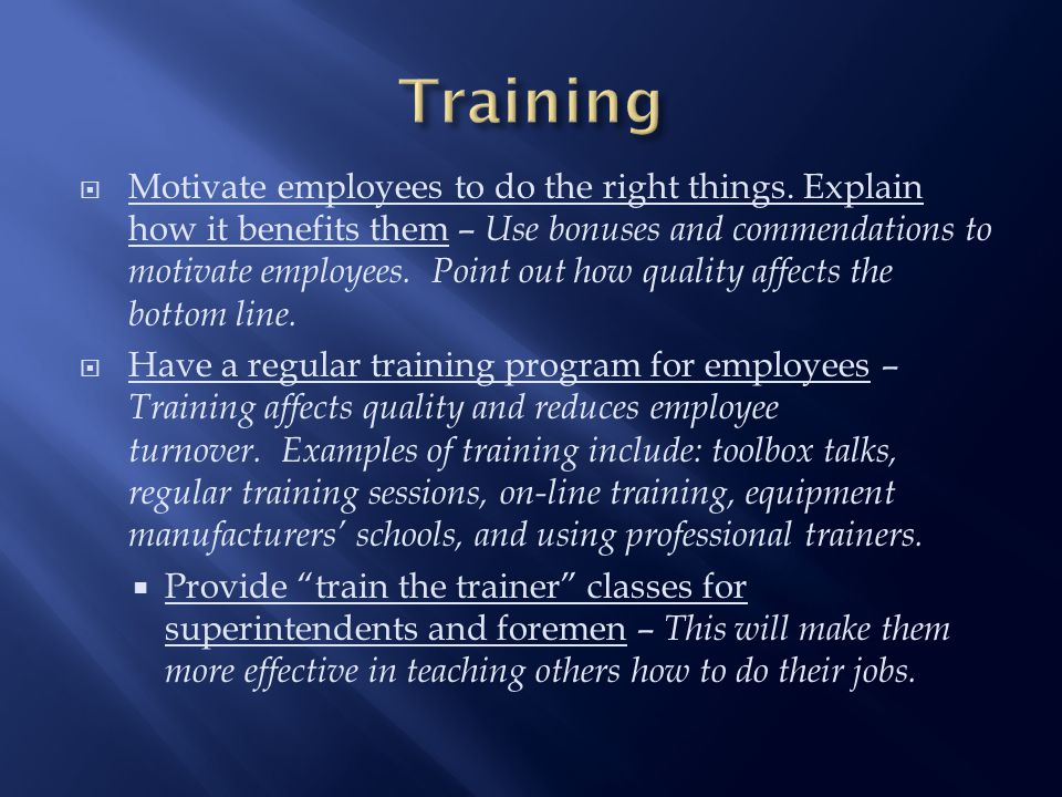  Motivate employees to do the right things.