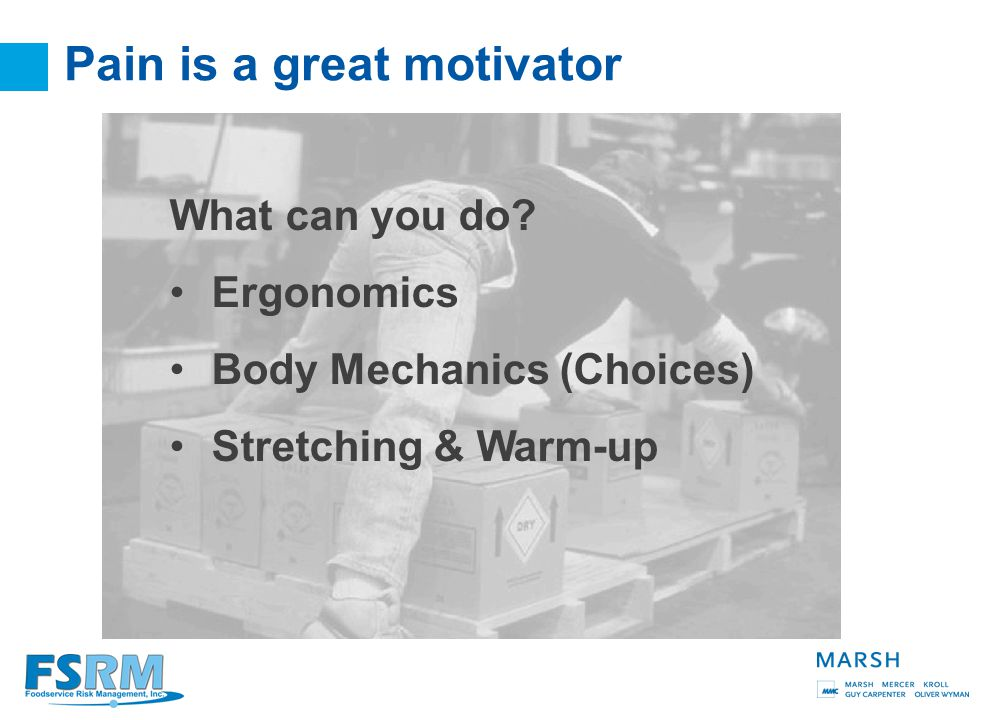 8 Pain is a great motivator What can you do.
