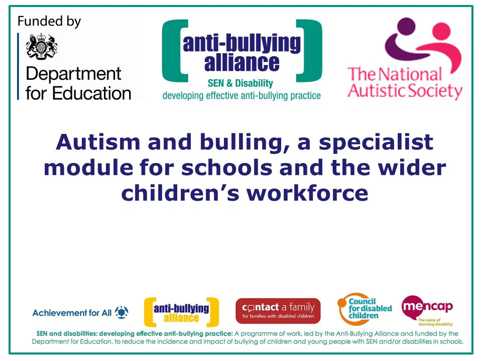 Autism and bulling, a specialist module for schools and the wider children's workforce