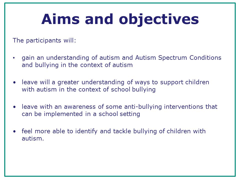 References Dubin, N.(2007) Asperger syndrome and bullying: strategies and solutions.