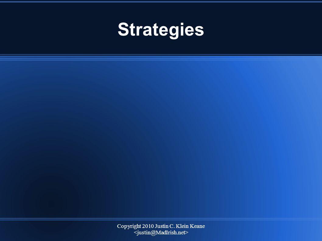 Copyright 2010 Justin C. Klein Keane Strategies