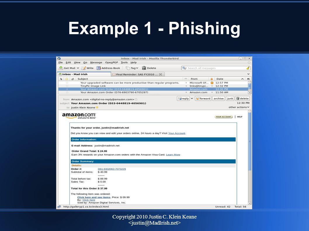 Copyright 2010 Justin C. Klein Keane Example 1 - Phishing