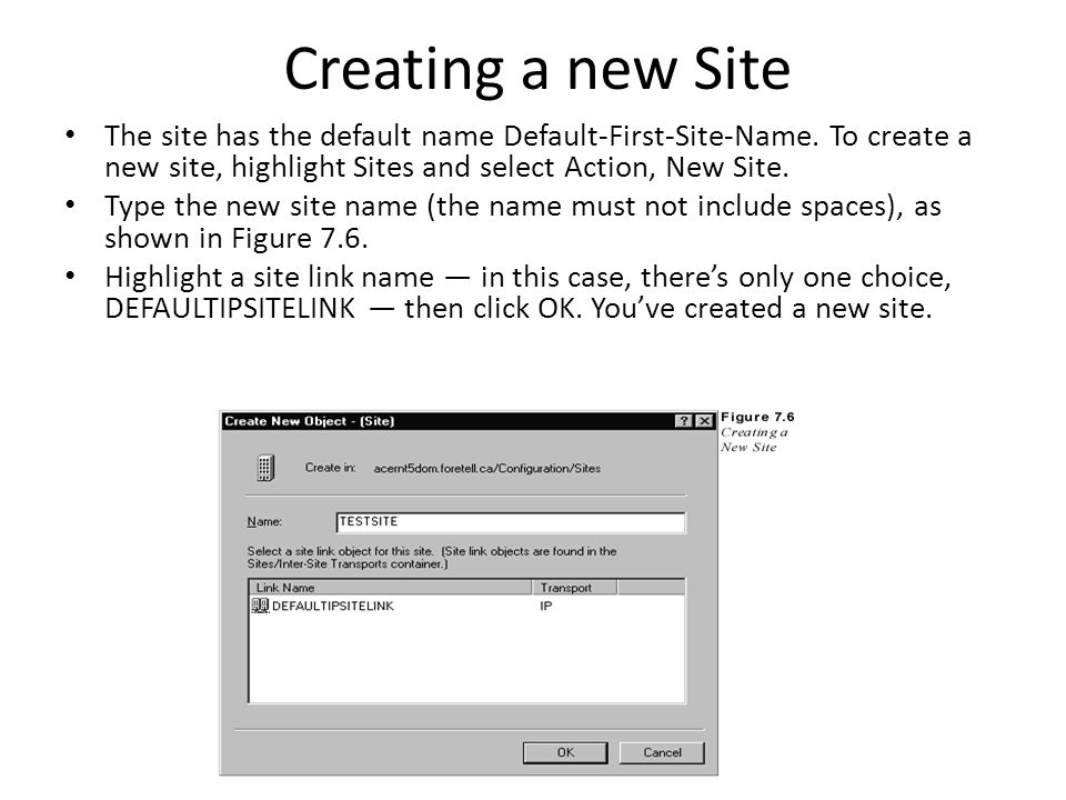 Creating a new Site The site has the default name Default-First-Site-Name.