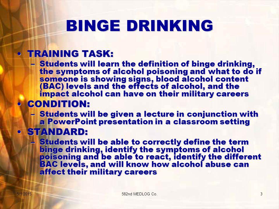 5/1/2015582nd MEDLOG Co.2 BINGE DRINKING