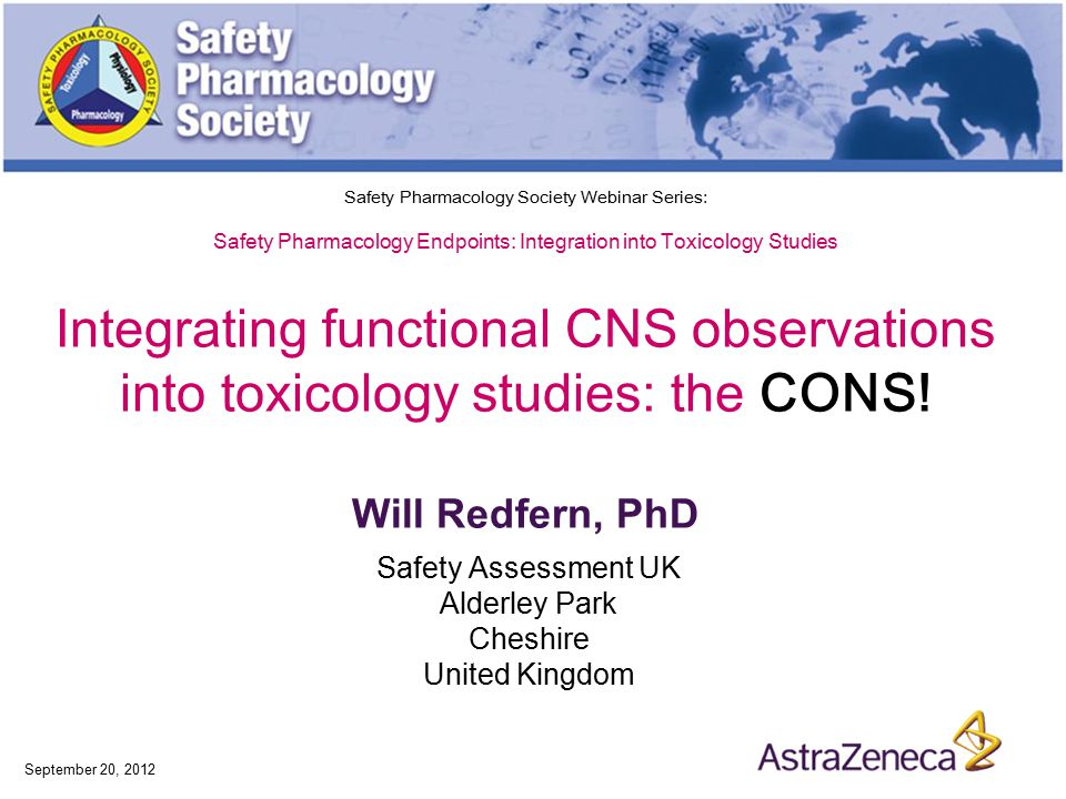 Safety Pharmacology Society Webinar Series: Safety Pharmacology Endpoints: Integration into Toxicology Studies Integrating functional CNS observations into toxicology studies: the CONS.
