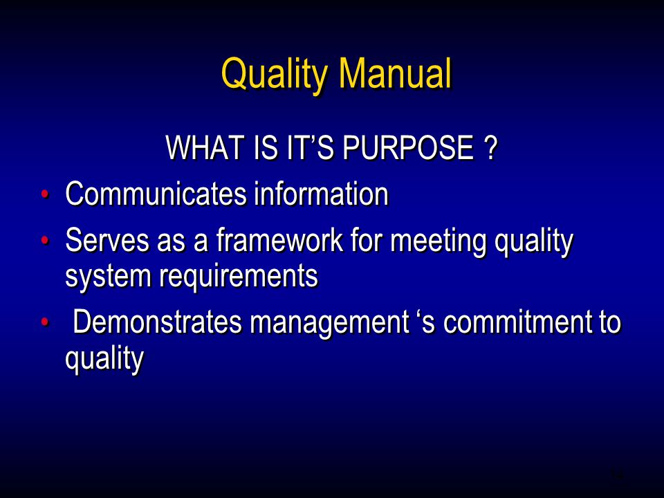 14 Quality Manual WHAT IS IT'S PURPOSE .