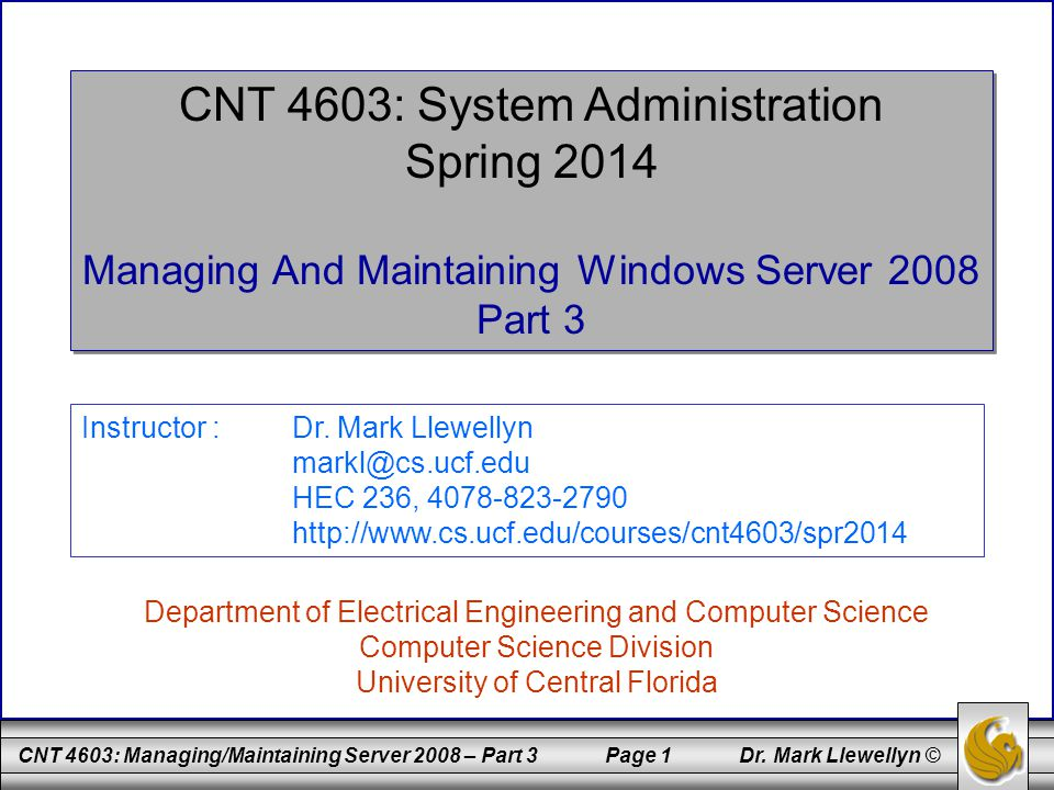 CNT 4603: Managing/Maintaining Server 2008 – Part 3 Page 1 Dr.