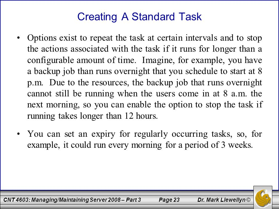 CNT 4603: Managing/Maintaining Server 2008 – Part 3 Page 23 Dr.