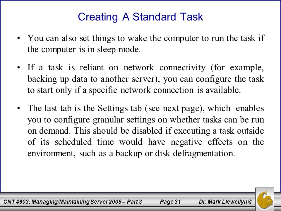 CNT 4603: Managing/Maintaining Server 2008 – Part 3 Page 31 Dr.