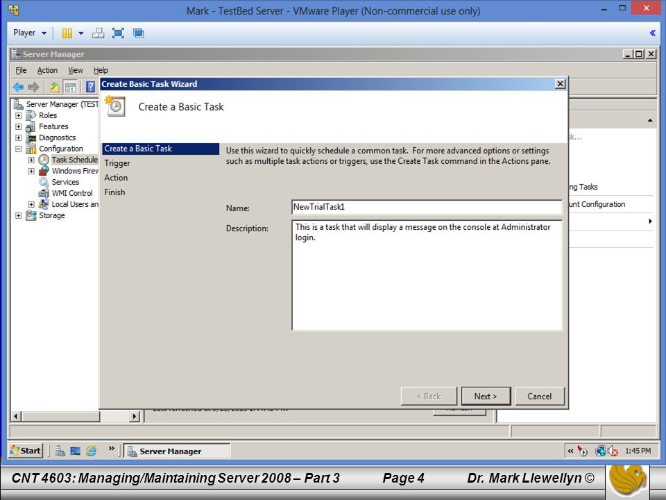 CNT 4603: Managing/Maintaining Server 2008 – Part 3 Page 35 Dr.
