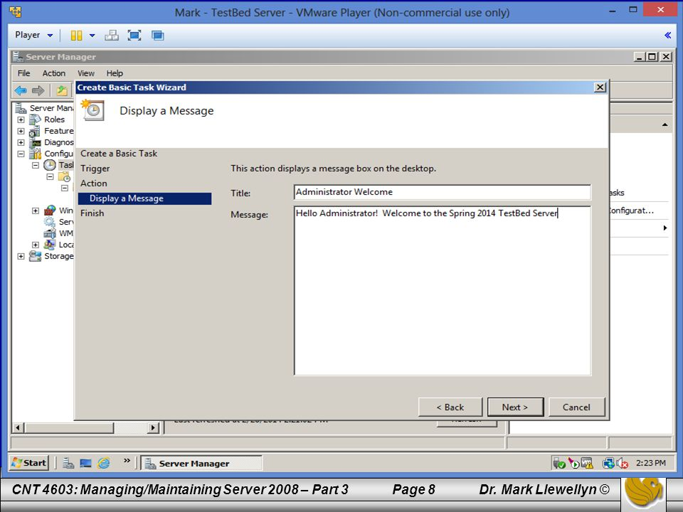 CNT 4603: Managing/Maintaining Server 2008 – Part 3 Page 19 Dr.