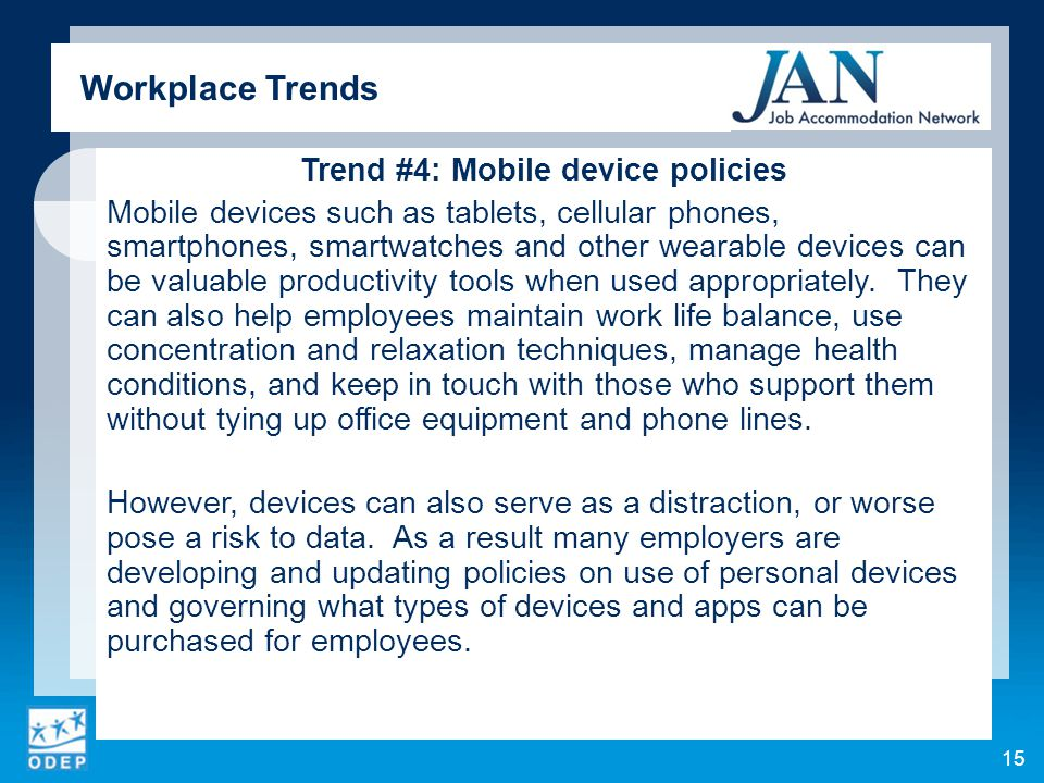 Trend #4: Mobile device policies Mobile devices such as tablets, cellular phones, smartphones, smartwatches and other wearable devices can be valuable