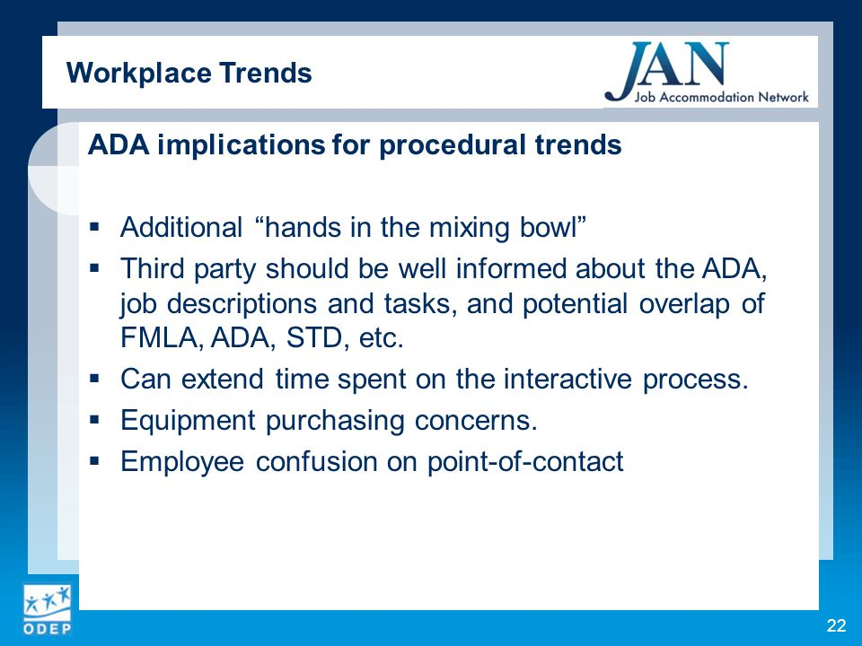 "ADA implications for procedural trends  Additional ""hands in the mixing bowl""  Third party should be well informed about the ADA, job descriptions a"