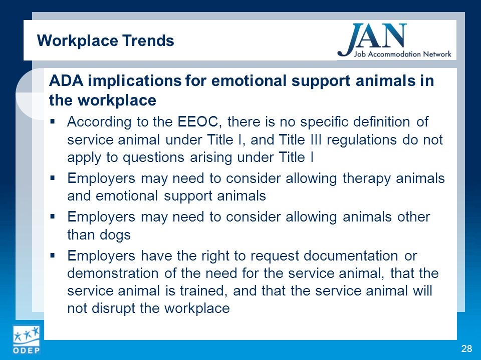 ADA implications for emotional support animals in the workplace  According to the EEOC, there is no specific definition of service animal under Title