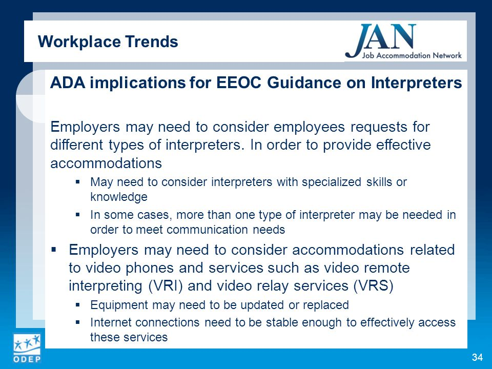 ADA implications for EEOC Guidance on Interpreters Employers may need to consider employees requests for different types of interpreters.