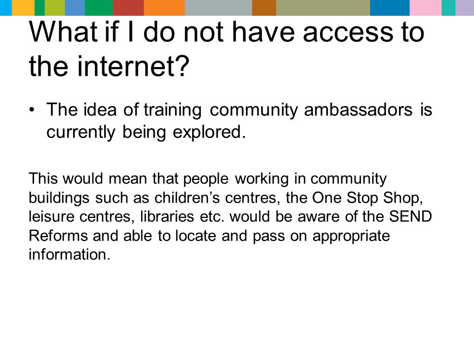 What if I do not have access to the internet.