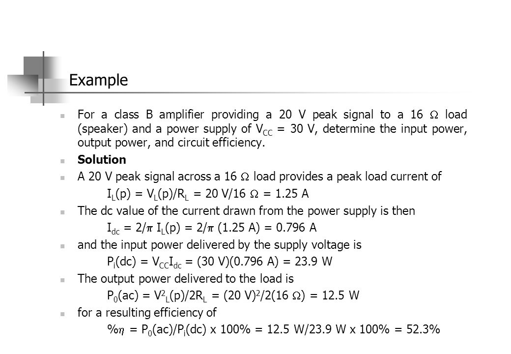 Class B Amplifier Circuits A number of circuit arrangements for obtaining class B operation are possible.
