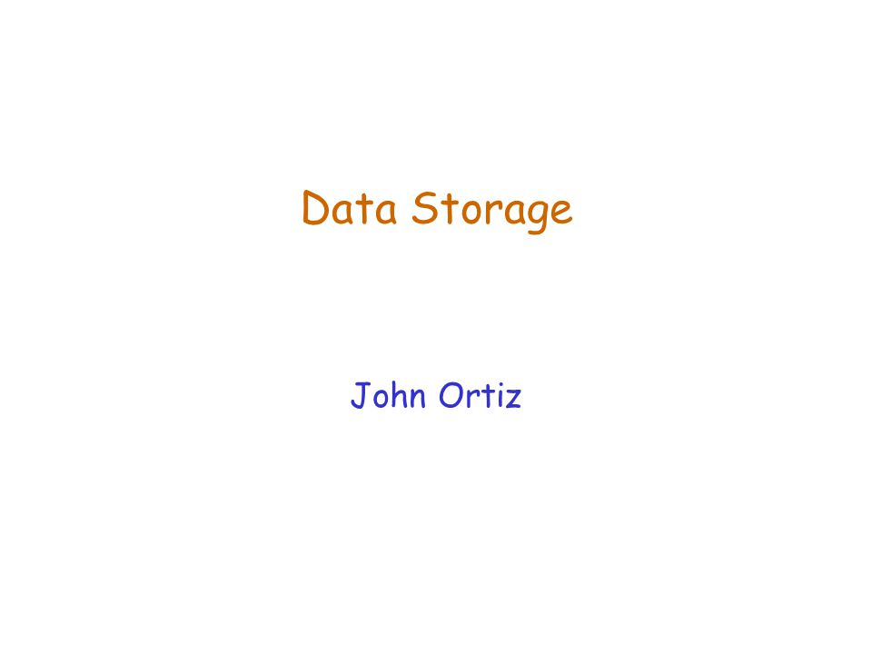Data Storage John Ortiz