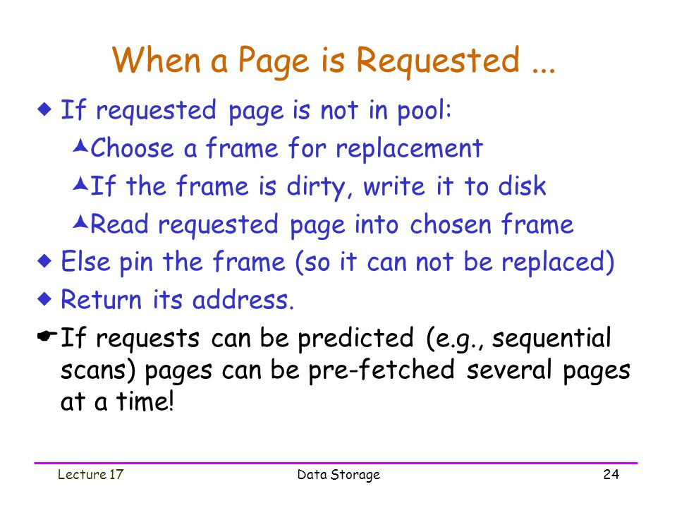 Lecture 17Data Storage24 When a Page is Requested...