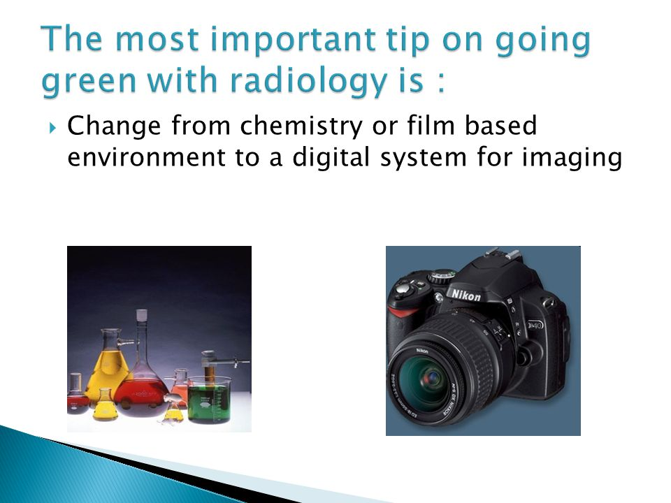  Change from chemistry or film based environment to a digital system for imaging