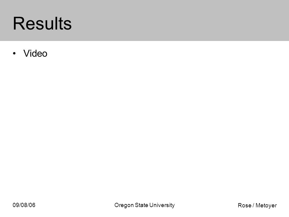 Rose / Metoyer 09/08/06Oregon State University Results Video