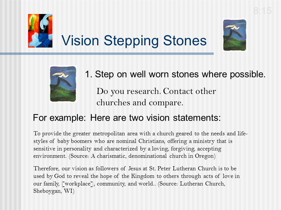 Vision Stepping Stones 1. Step on well worn stones where possible.