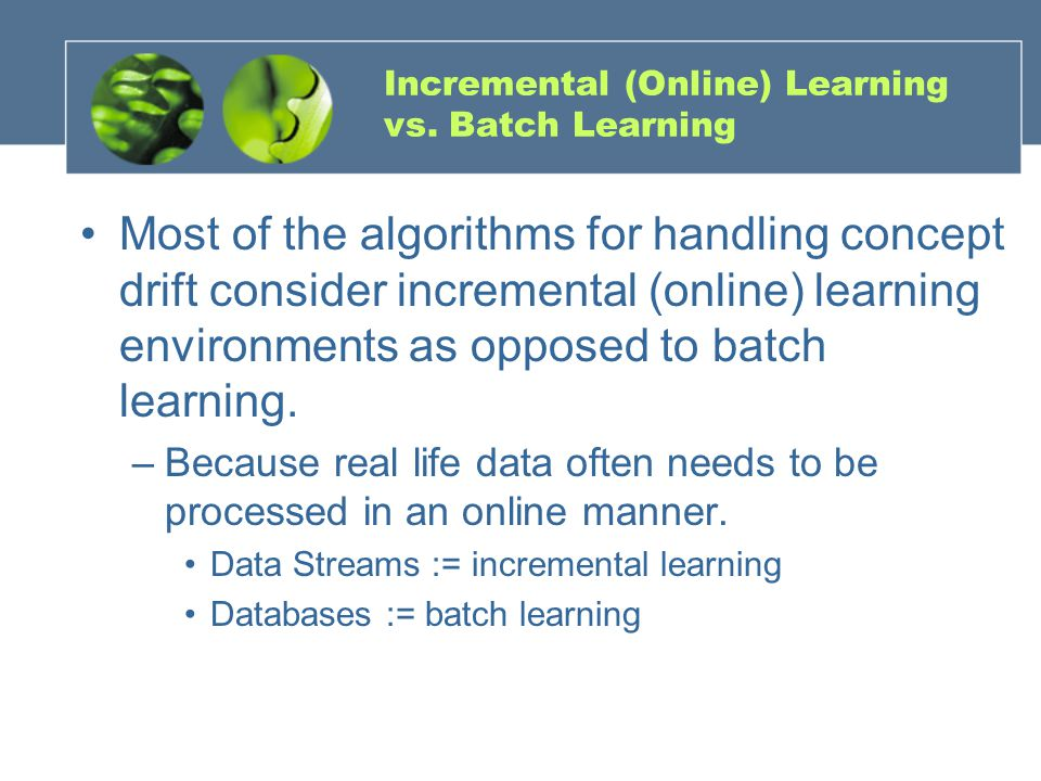 Incremental (Online) Learning vs.