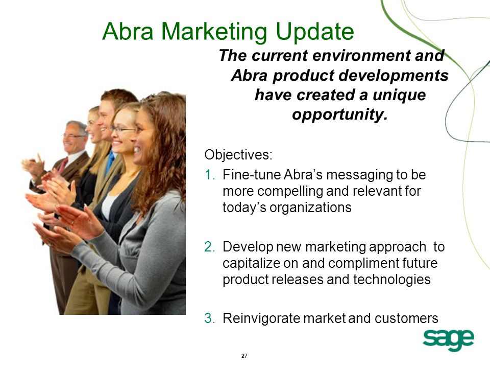 27 Abra Marketing Update The current environment and Abra product developments have created a unique opportunity.