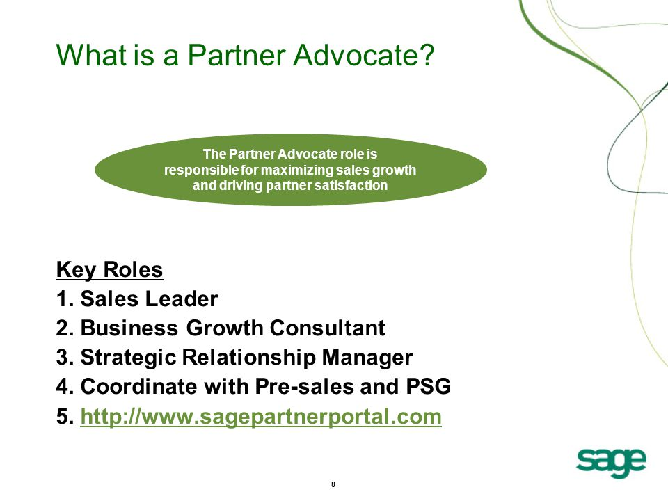 8 What is a Partner Advocate. Key Roles 1. Sales Leader 2.
