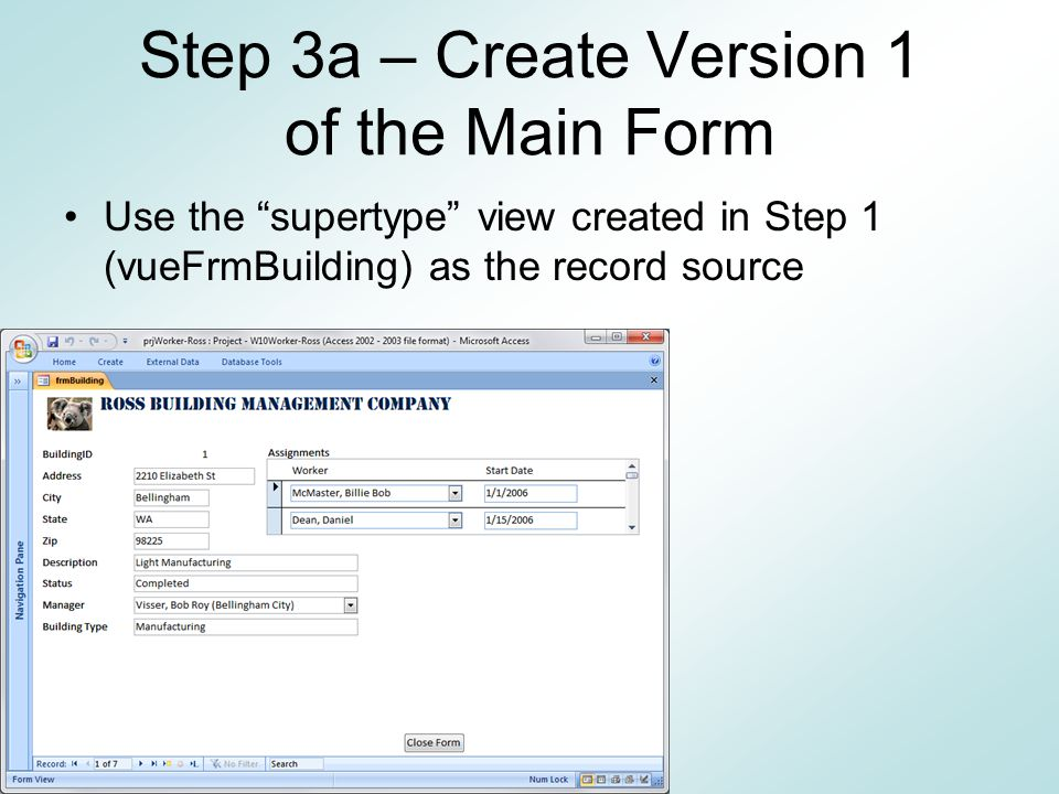 Step 2 – Layout Create a draft view of the form – in this case I chose to modify an existing form Subtype table field This will be a combo box, bound