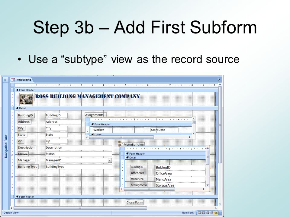 "Step 3a – Create Version 1 of the Main Form Use the ""supertype"" view created in Step 1 (vueFrmBuilding) as the record source"