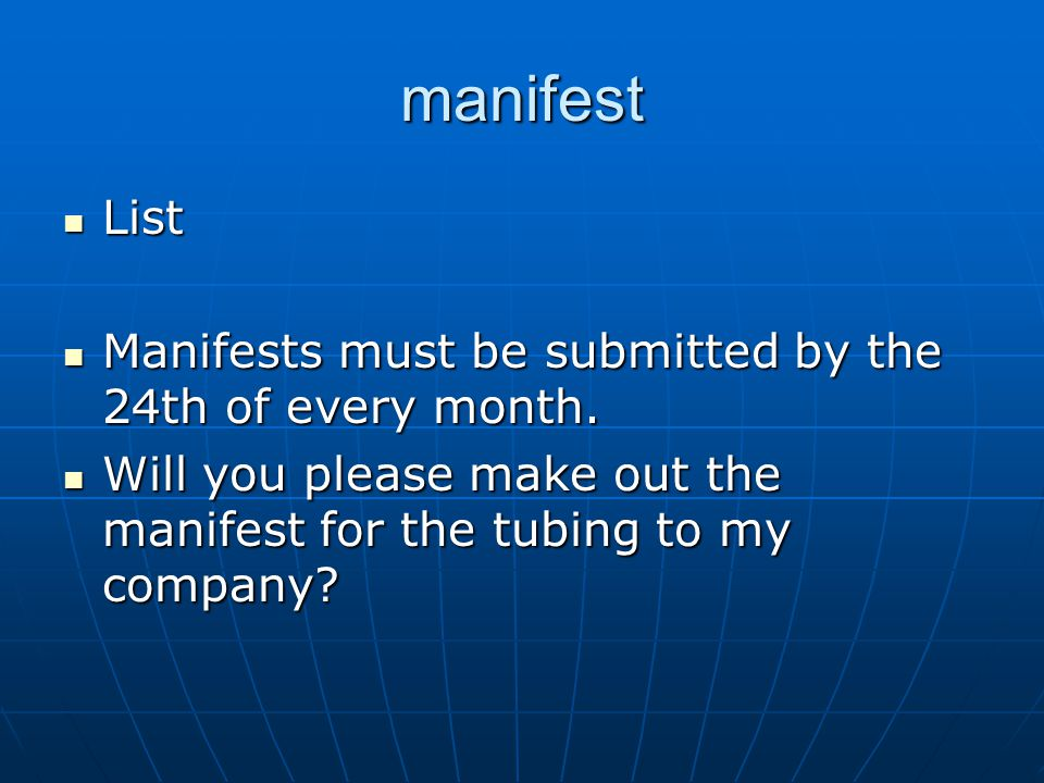 manifest List List Manifests must be submitted by the 24th of every month.