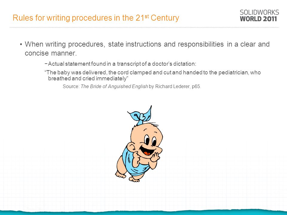 Rules for writing procedures in the 21 st Century Where possible, instructions should be stated as imperatives.