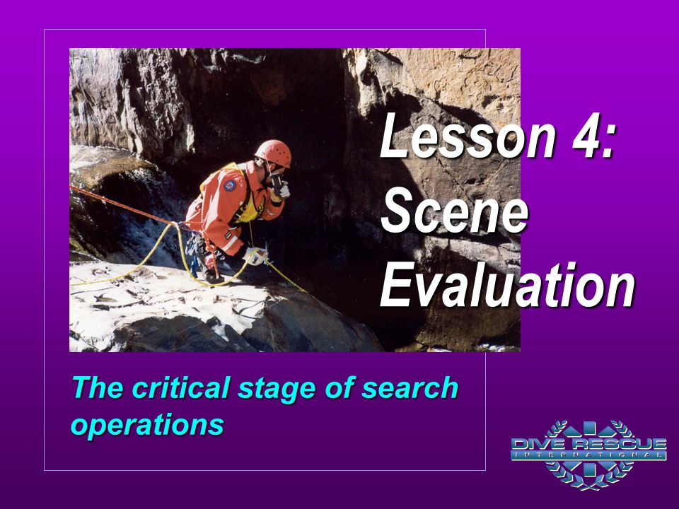 Lesson 4: Scene Evaluation The critical stage of search operations