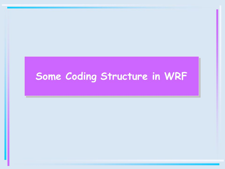 Some Coding Structure in WRF