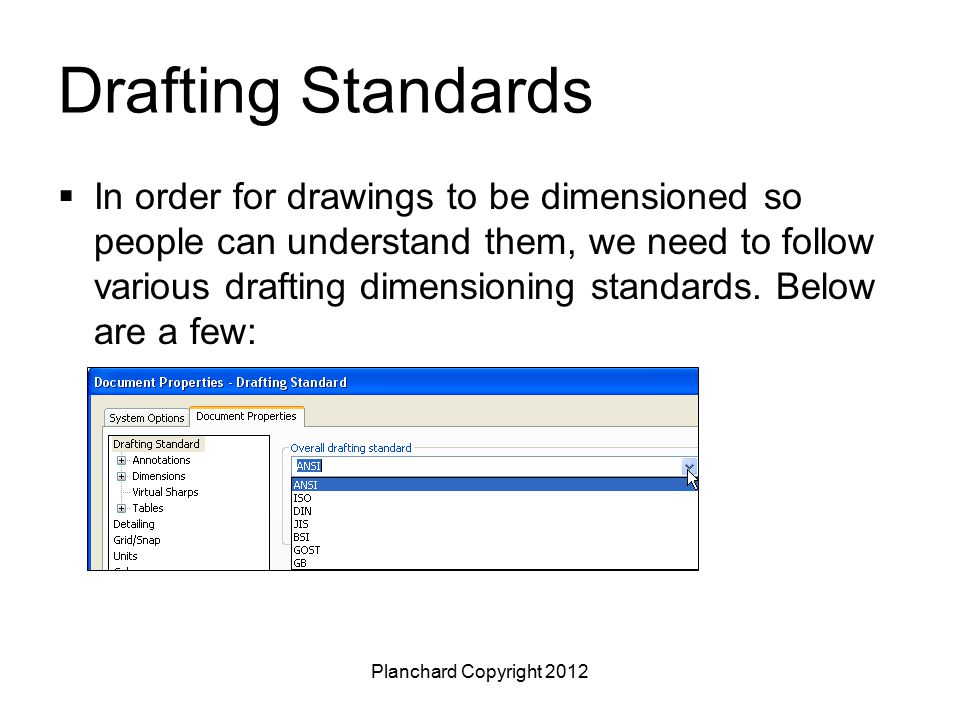 Planchard Copyright 2012 ANSI Drafting Standards - Dimensions An arc is always dimensioned by its radius.