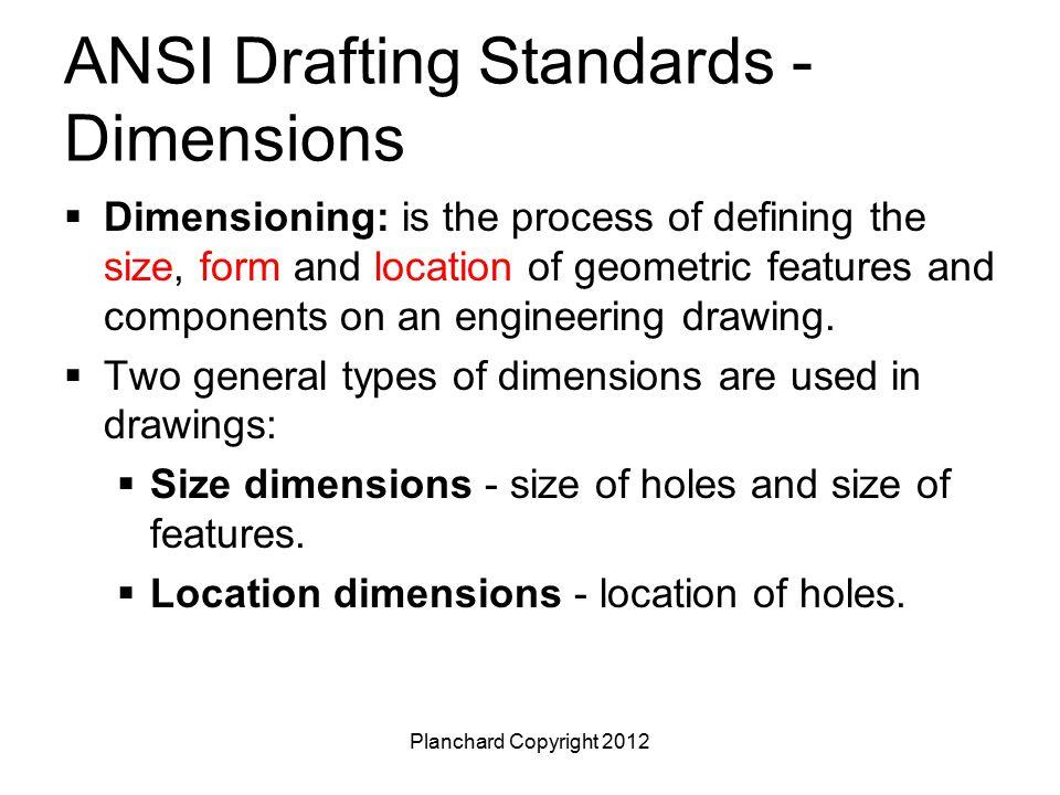 Planchard Copyright 2012 ANSI Drafting Standards - Dimensions The U.S.