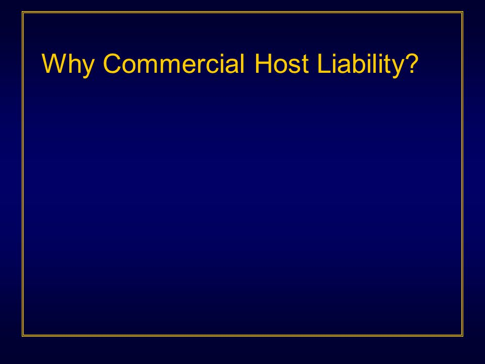 Why Commercial Host Liability?