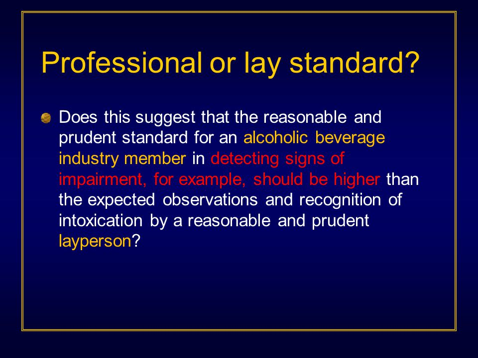 Professional or lay standard.