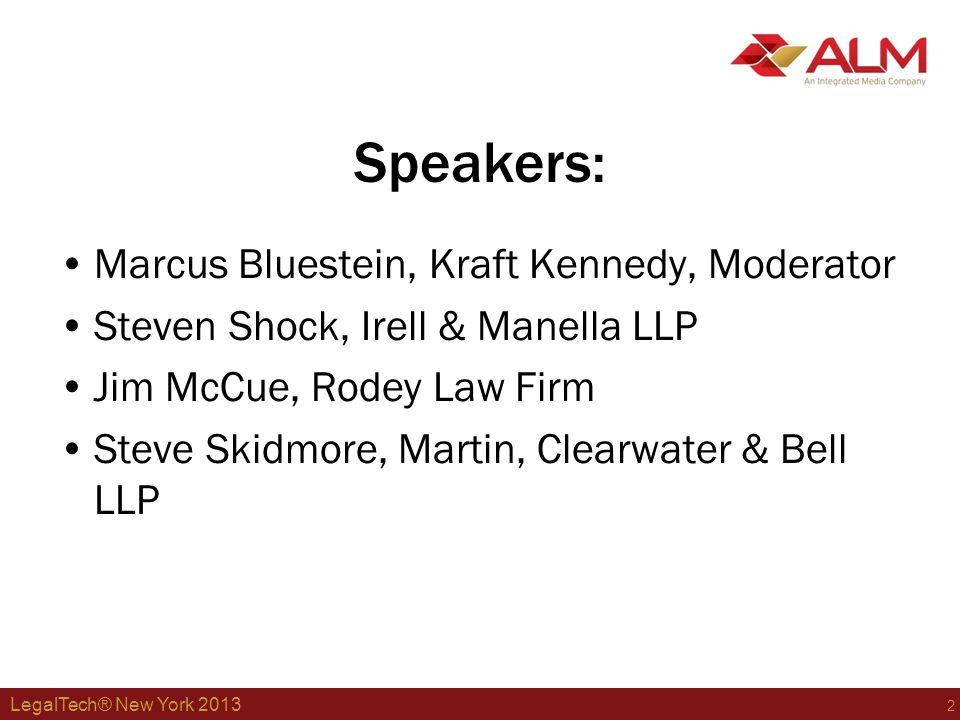 LegalTech® New York 2013 3 Industry Trends Marcus Bluestein Chief Technology Officer Kraft Kennedy bluestein@kraftkennedy.com