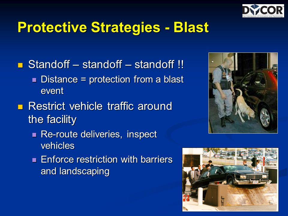 Protective Strategies - Blast Standoff – standoff – standoff !.