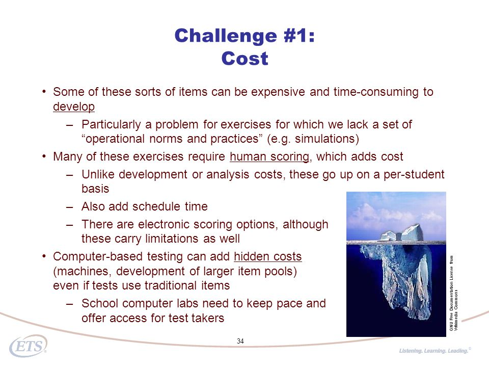 ® Challenge #1: Cost Some of these sorts of items can be expensive and time-consuming to develop –Particularly a problem for exercises for which we lack a set of operational norms and practices (e.g.