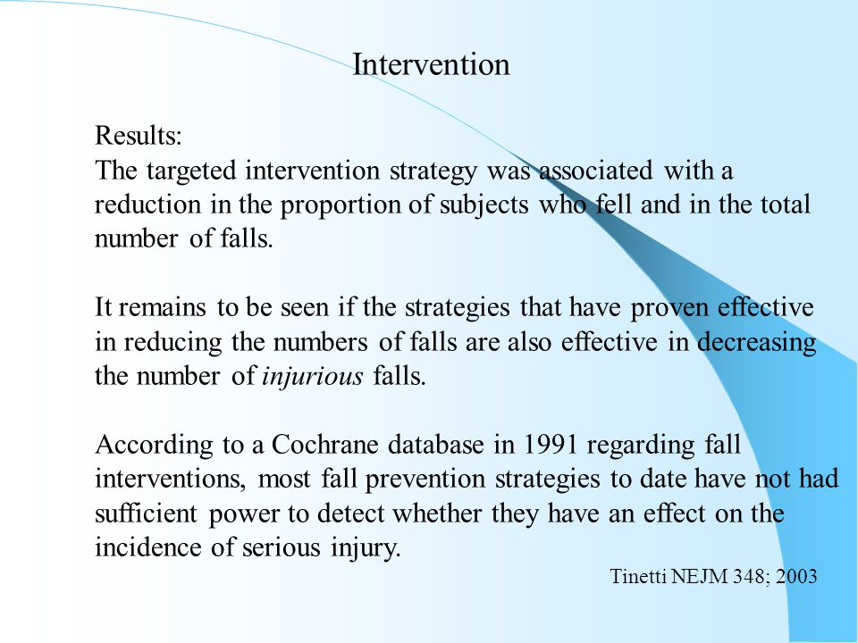 Intervention Results: The targeted intervention strategy was associated with a reduction in the proportion of subjects who fell and in the total numbe