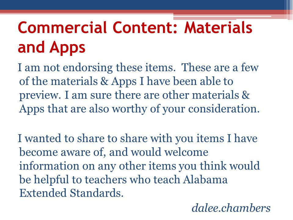 Commercial Content: Materials and Apps I am not endorsing these items.