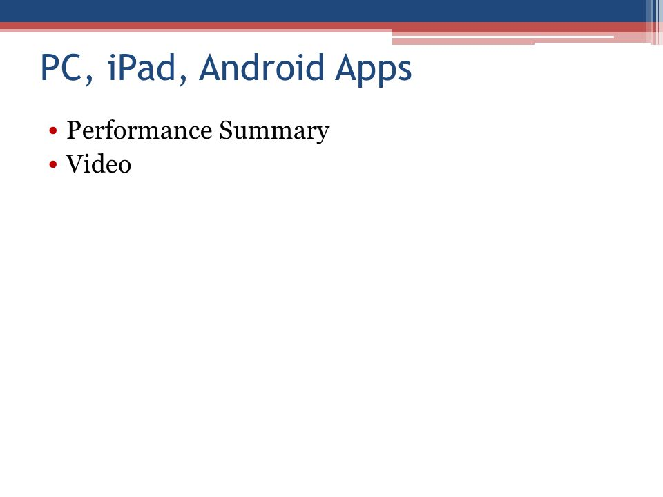 PC, iPad, Android Apps Performance Summary Video
