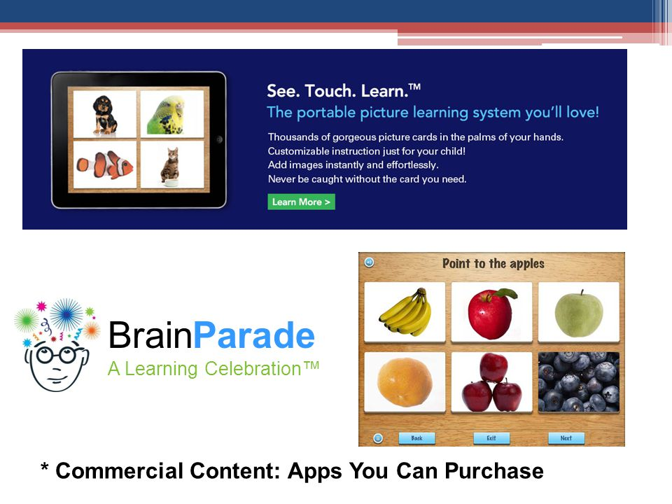 * Commercial Content: Apps You Can Purchase BrainParade A Learning Celebration™